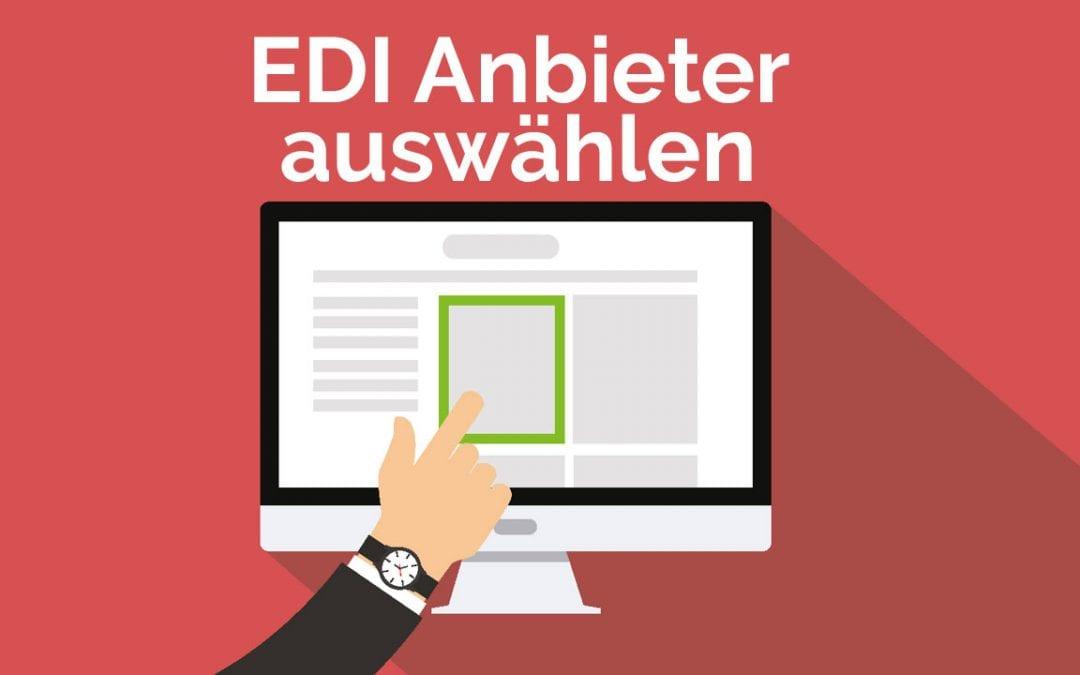 EDI Anbieter: So wählen Sie das richtige Unternehmen
